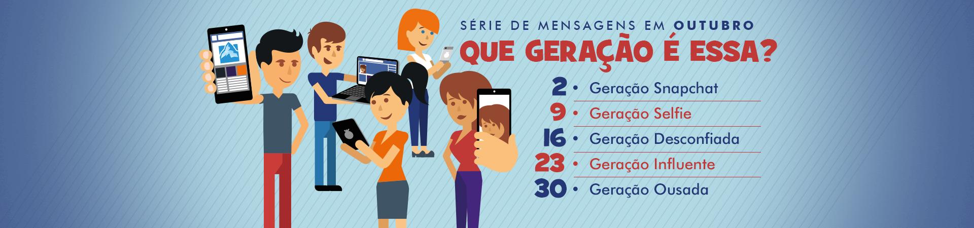 baner_que_geracao_e_essa